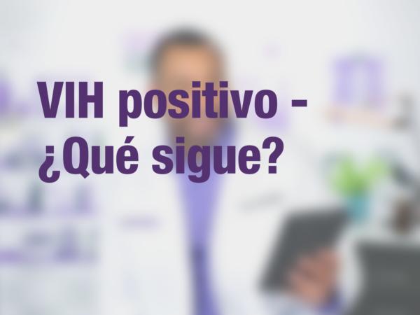 VIH positivo - ¿Qué sigue? 1