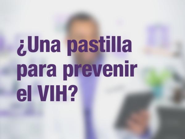 ¿Una pastilla para prevenir el VIH? 1