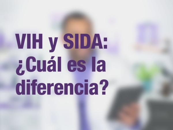 VIH y SIDA: ¿Cuál es la diferencia? 1