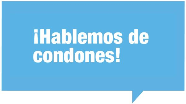 ¡Hablemos de condones!