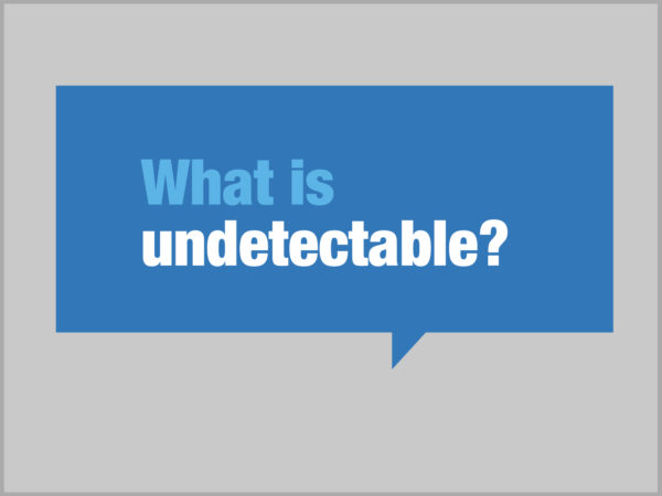 What is undetectable? written in blue and white in a dark blue speech bubble
