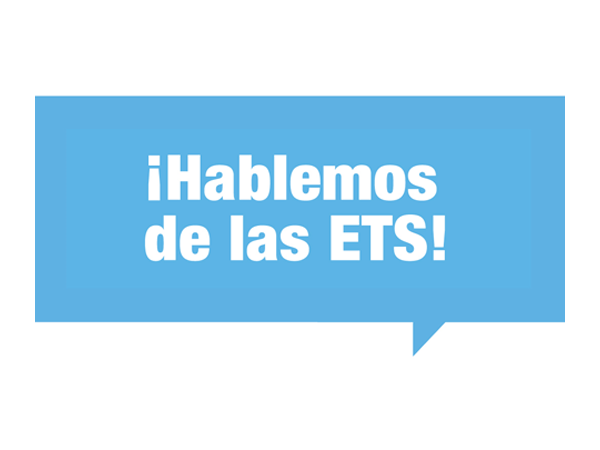 ¡Hablemos de las ETS!