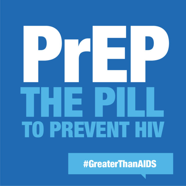 PrEP the Pill to Prevent HIV #GreaterThanAIDS graphic