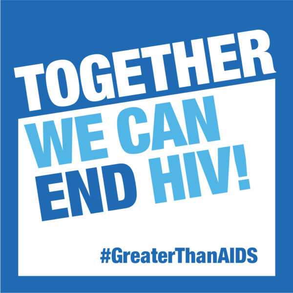 Together We Can End HIV! #GreaterThanAIDS graphic