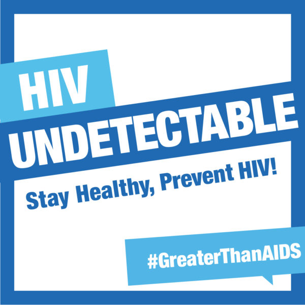 HIV Undetectable Stay Healthy, Prevent HIV! #GreaterThanAIDS graphic