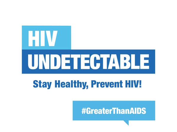 HIV Undetectable Stay Healthy, Prevent HIV! #GreaterThanAIDS