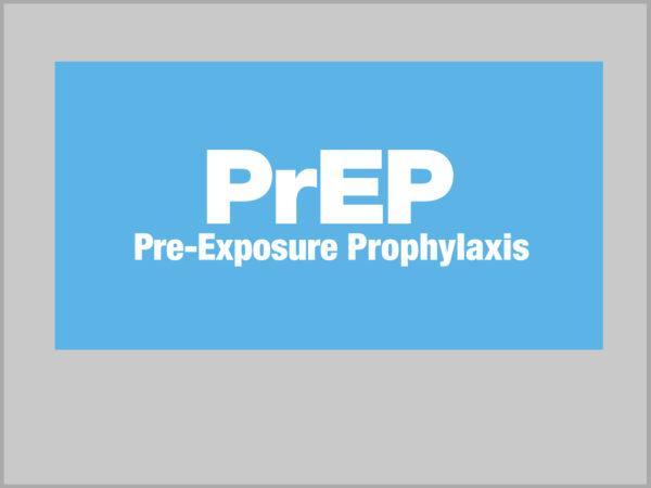 PrEP Pre-Exposure Prophylaxis