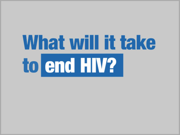 What will it take to end HIV? 4