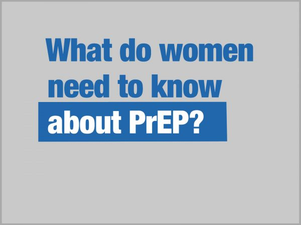 What do Women Need to Know about PrEP?