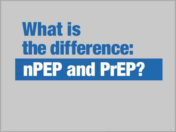 What is the difference: nPEP and PrEP?