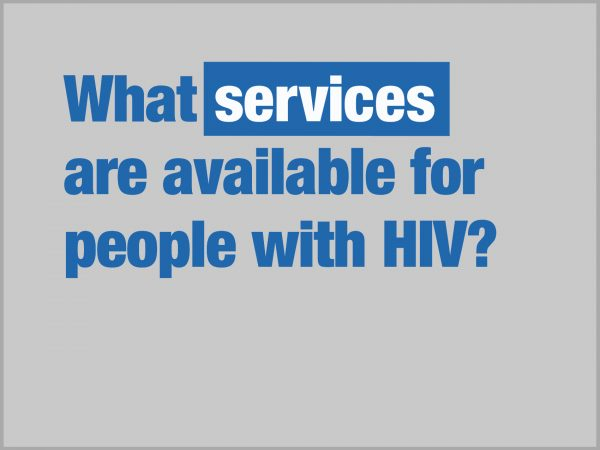 What services are available for people with HIV?