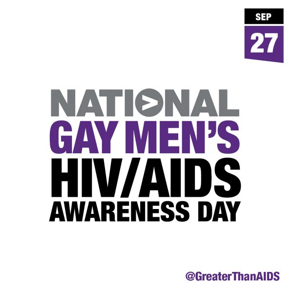 Sept 27 National Gay Men's HIV/AIDS Awareness Day @GreaterThanAIDS