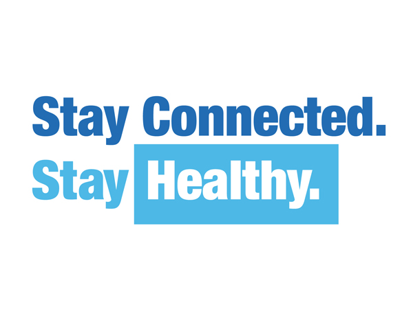 Stay Connected. Stay Healthy 19