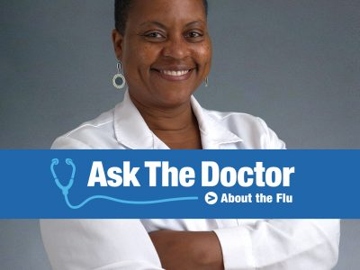 Ask The Doctor! Dr. Lisa answers your questions about the flu, vaccines and more. 2